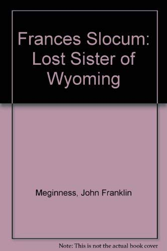 Frances Slocum: Lost Sister of Wyoming: Meginness, John Franklin