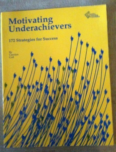 9781880505045: Motivating Underachievers: 172 Strategies for Success