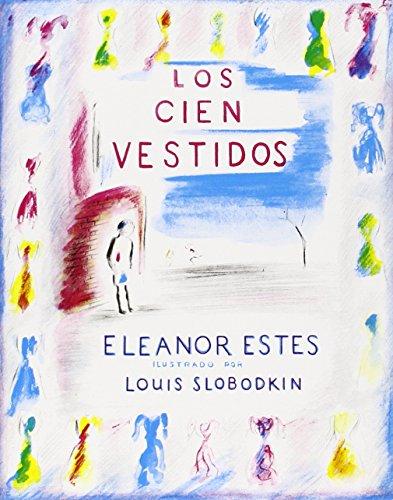 Los Cien Vestidos (Spanish Edition): Estes, Eleanor