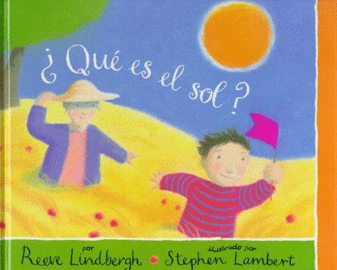 Que Es el Sol? = What is the Sun?: Lindbergh, Reeve