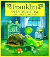 Franklin en la Oscuridad (1880507439) by Paulette Bourgeois; Alejandra Lopez Varela