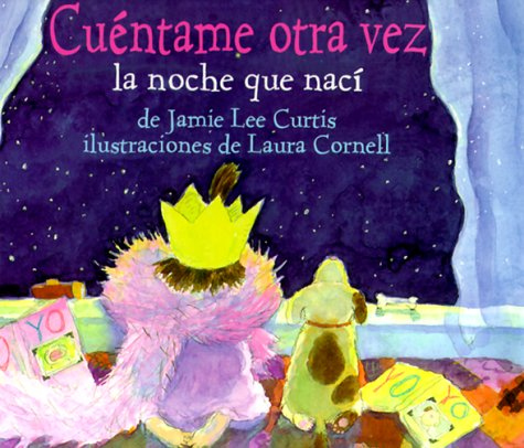 Cuentame Otra Vez la Noche Que Naci = Tell Me Again about the Night I Was Born (Spanish Edition): ...