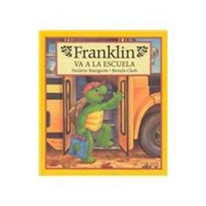 9781880507858: Franklin Va a la Escuela = Franklin Goes to School