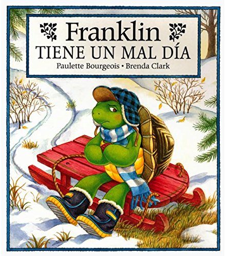 Franklin Tiene un Mal Dia = Franklin's Bad Day (Spanish Edition) (1880507862) by Paulette Bourgeois
