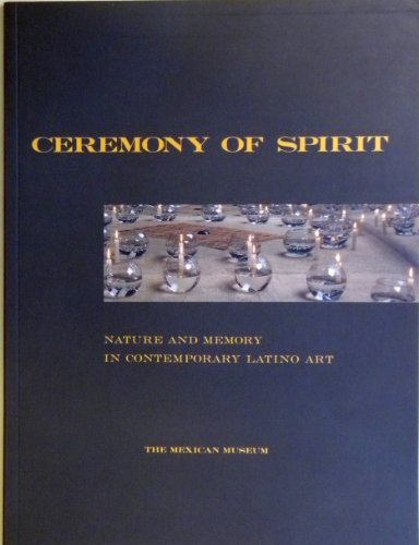 9781880508022: Ceremony of Spirit: Nature and Memory in Contemporary Latino Art