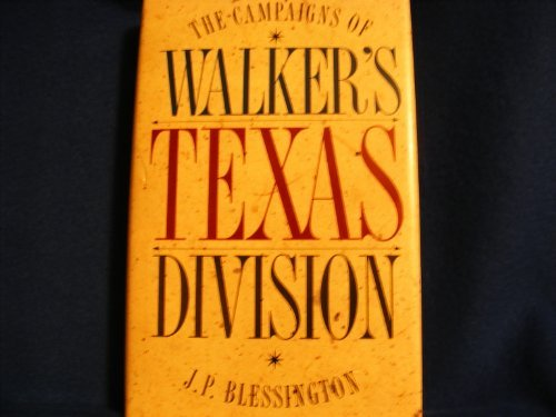 THE CAMPAIGNS OF WALKER'S TEXAS DIVISION. [American: Blessington, Joseph Palmer,