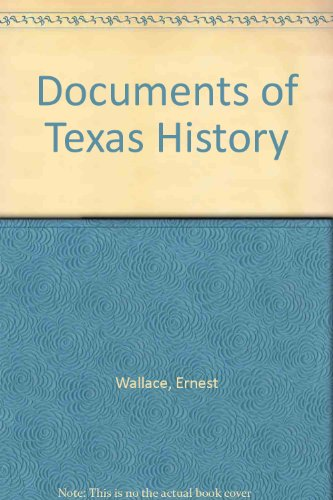 Documents of Texas History: Wallace, Ernest & David M. Vigness; Ward, George B.