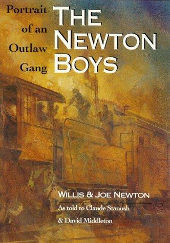 The Newton Boys: Portrait of an Outlaw: Willis Newton; Joe
