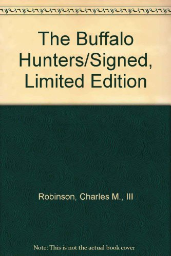 9781880510209: The Buffalo Hunters/Signed, Limited Edition