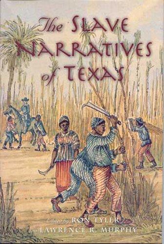 The Slave Narratives of Texas