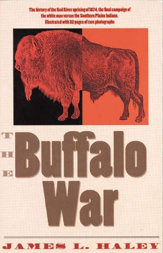 9781880510582: The Buffalo War: The History of the Red River Indian Uprising of 1874