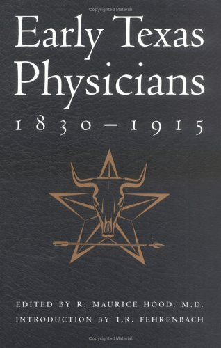 9781880510636: Early Texas Physicians 1830-1915: Innovative, Intrepid, Independent