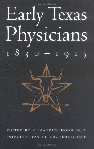 9781880510643: Early Texas Physicians, 1830-1915: Innovative, Intrepid, Independent