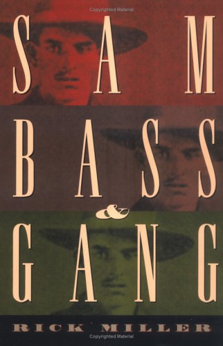 Sam Bass & Gang: Miller, Rick