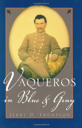 Vaqueros in Blue and Gray: Thompson, Jerry D. [Foreword by Félix D. Almaráz, Jr.]