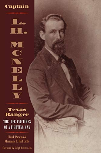 9781880510742: Captain L. H. McNelly, Texas Ranger: The Life and Times of a Fighting Man