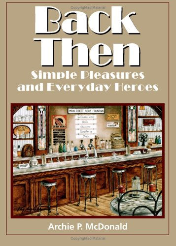 9781880510810: Back Then: Simple Pleasures and Everyday Heroes (Texas Heritage)