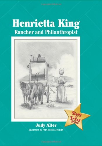 9781880510988: Henrietta King: Rancher and Philanthropist (Stars of Texas Series)