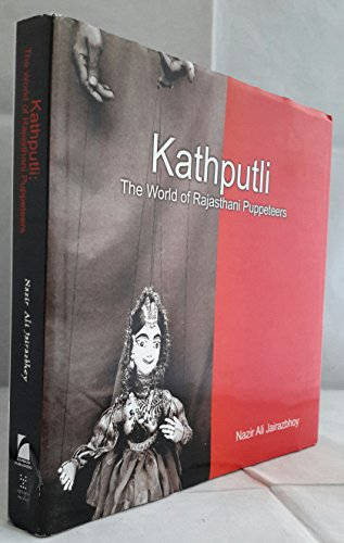 Kathputli: The World of Rajasthani Puppeteers: Nazir Ali Jairazbhoy