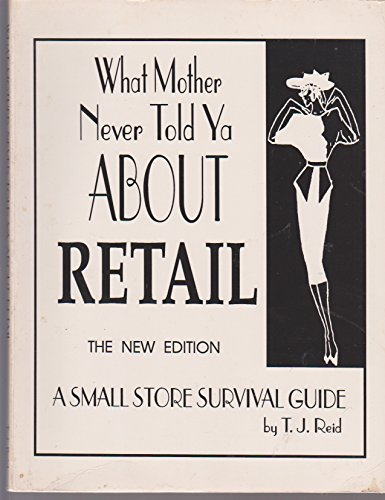 9781880522240: What Mother Never Told Ya About Retail: A Small Store Survival Guide
