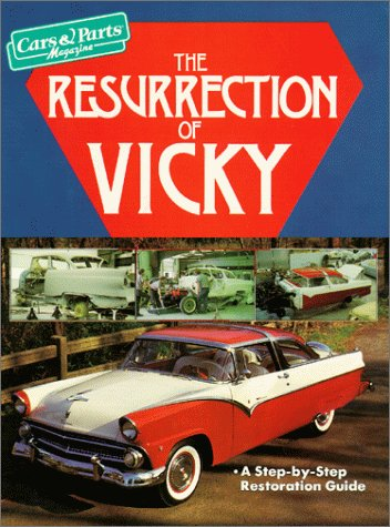 9781880524121: The Resurrection of Vicky (A Step-By-Step Restoration Guide)