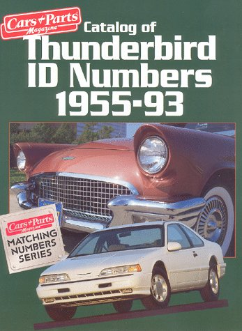9781880524145: Catalog of Thunderbird ID Numbers, 1955-93 (Cars & Parts Magazine Matching Numbers Series)