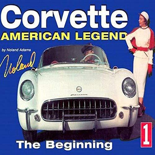 9781880524206: Corvette American Legend Vol. 1: The Beginning (Volume 1)