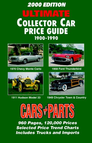 2000 Edition Ultimate Collector Car Price Guide 1900-1990: Cars & Parts Magazine