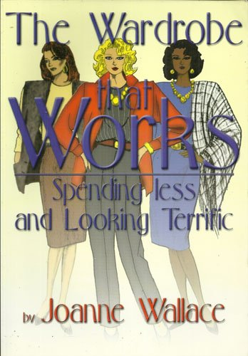 9781880527078: The Wardrobe that Works (Spending less and Looking Terrific)
