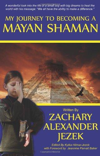 My Journey To Becoming A Mayan Shaman: Zack Jezek, Jeannine