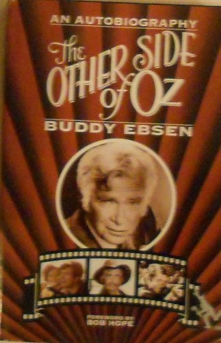 The Other Side of Oz: an Autobiography: Ebsen, Buddy