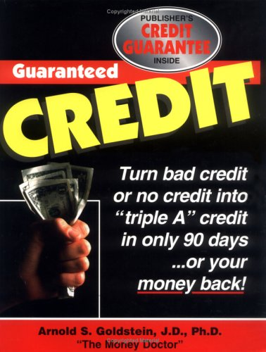 9781880539408: Guaranteed Credit: A Time-Tested Program Guaranteed to Provide Clear, Step-By-Step Information on How to Repair, Restore and Rebuild Your Credit