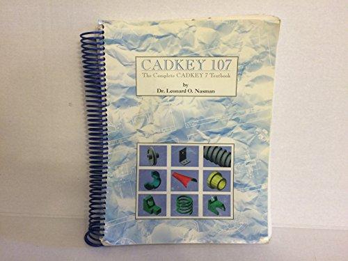 Cadkey 107 : The Complete Cadkey 7: Nasman, Leonard O.