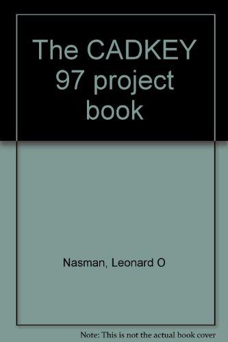The CADKEY 97 project book: Leonard O Nasman