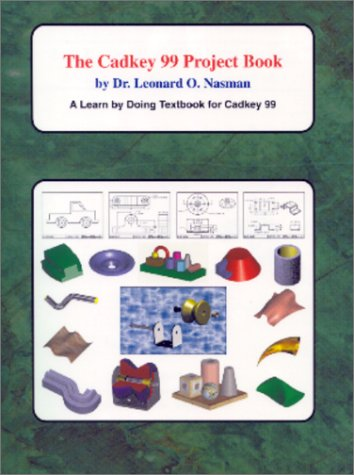 9781880544723: The Cadkey 99 Project Book