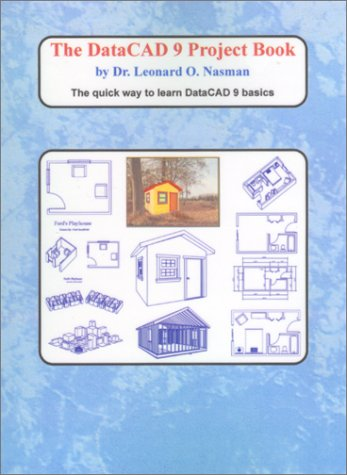The DataCAD 9 Project Book: Dr. Leonard O.