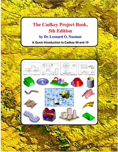 The Cadkey Project Book (5th Edition): Nasman, Dr. Leonard