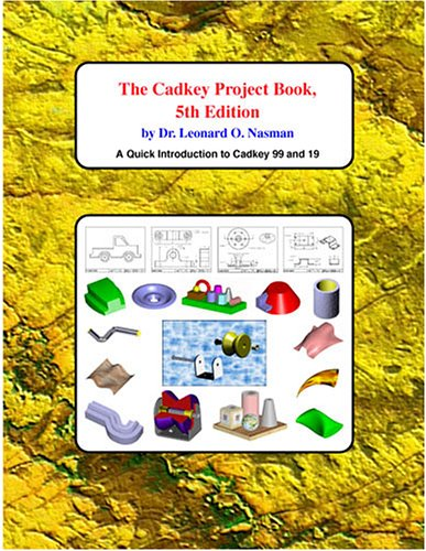 The Cadkey Project Book (5th Edition): Nasman, Dr. Leonard O.