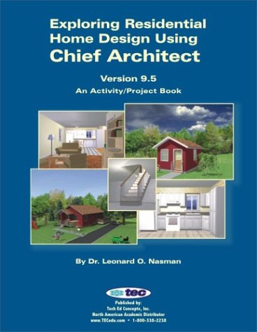 Exploring Residential Home Design Using Chief Architect: Nasman, Leonard O.
