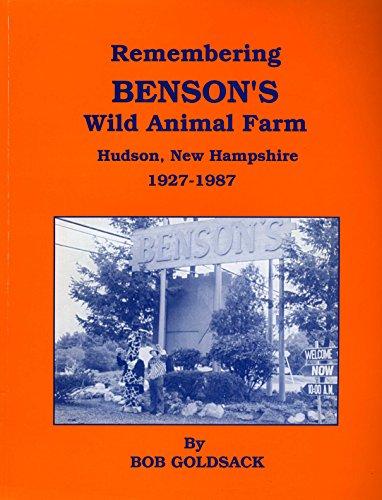 Remembering Benson's Wild Animal Farm Hudson, New Hampshire 1927-1987: Goldsack, Bob