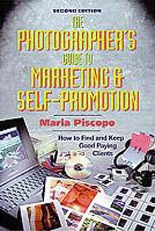 9781880559246: The Photographer's Guide to Marketing and Self-Promotion
