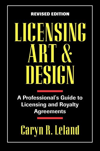 9781880559277: Licensing Art and Design: A Professional's Guide to Licensing and Royalty Agreements