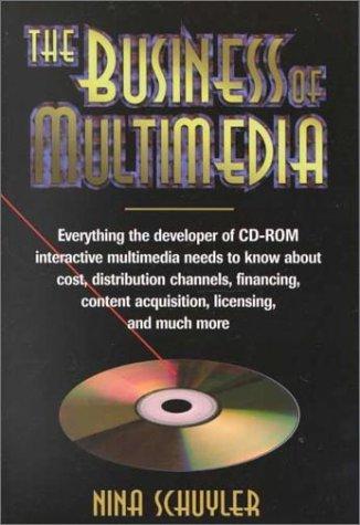 The Business of Multimedia: Schuyler, Nina