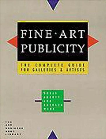 9781880559482: Fine Art Publicity: The Complete Guide for Galleries and Artists