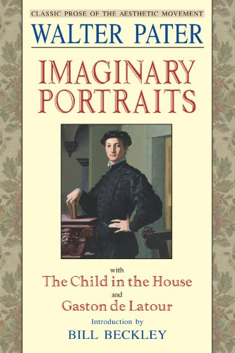 Imaginary Portraits: With the Child in the: Pater, Walter