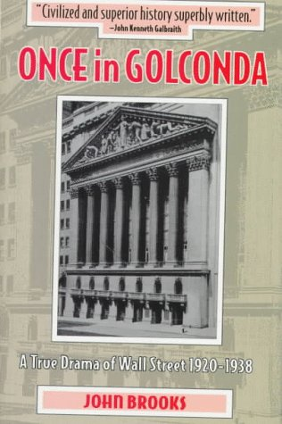 9781880559857: Once in Golconda: A True Drama of Wall Street 1920-1938