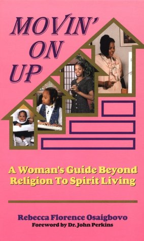 Movin' on Up: A Woman's Guide Beyond: Rebecca F. Osaigbovo