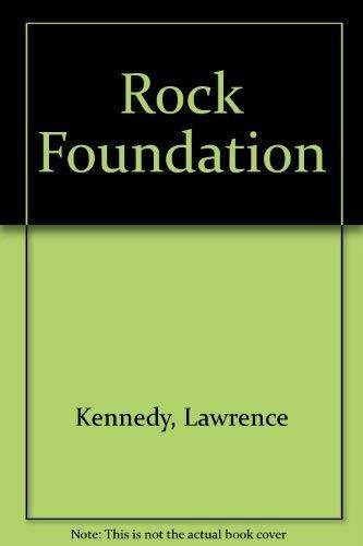 Rock Foundation: Kinney, Margaret J., Kennedy, Lawrence
