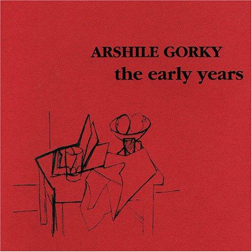 Arshile Gorky - The Early Years: Arshile Gorky; Melvin