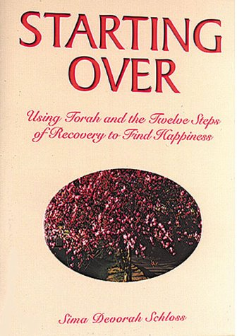 9781880582312: Starting over: Using Torah and the Twelve Steps of Recovery to Find Happiness